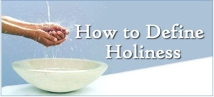 How to Define Holiness